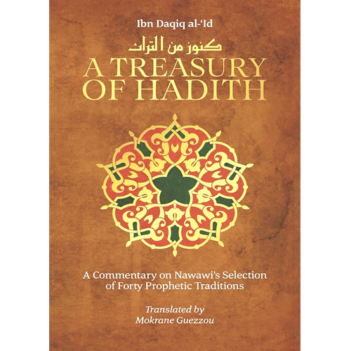 A Treasury Of Hadith by Ibn Daqiq al-'Id - Iman Shoppe Bookstore