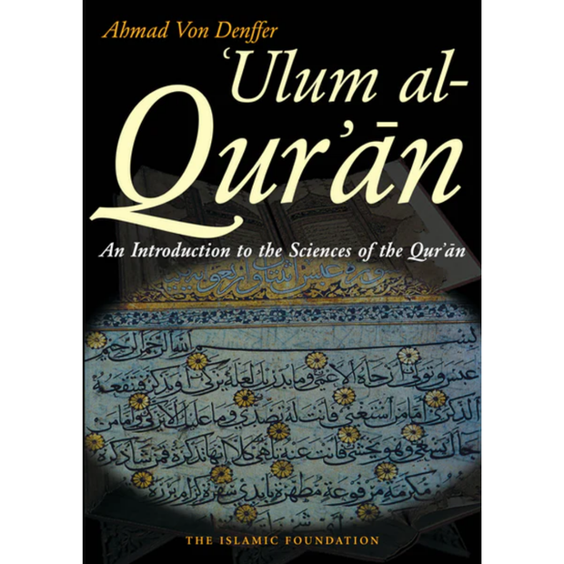KUBE Publishing Buku 'Ulum al-Qur'an An Introduction to the Sciences of the Qur'an by Ahmad Von Denffer ISULUMAQ