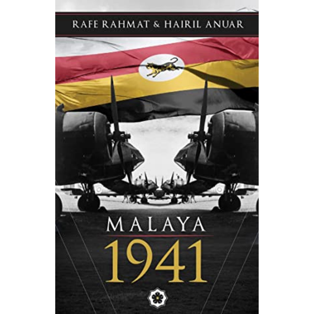 Patriots Publishing Buku Malaya 1941 by Rafe Rahmat & Hairil Anuar ISMALAYA