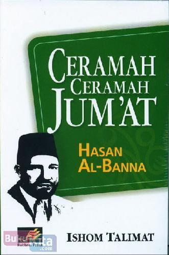 Robbani Press Buku Ceramah Ceramah Jum'at Hasan Al-Banna IS CCJHA