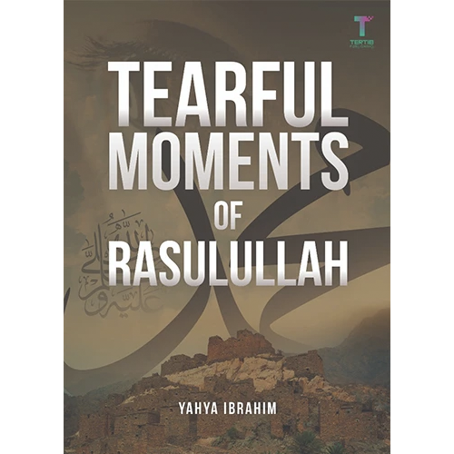 Tearful Moments of Rasulullah - Iman Shoppe Bookstore