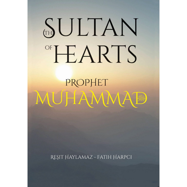 Tughra Books Buku The Sultan of Hearts Prophet Muhammad by Resit Haylamaz- Fatih Harpci ISTSOHPM