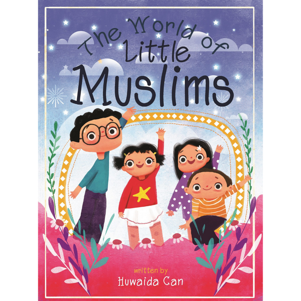 Tughra Books Buku The World of Little Muslims by Huwaida Can ISTWOLM