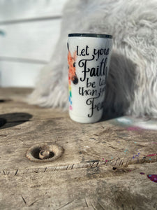 Faith-Fear Tumbler