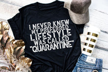Load image into Gallery viewer, Quarantine Lifestyle Tee