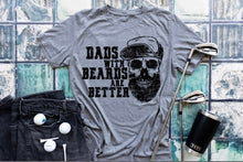 Load image into Gallery viewer, Dads with Beards are Better Tee