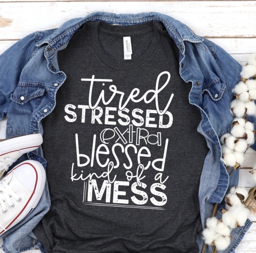 Tired Blessed Mess Tee