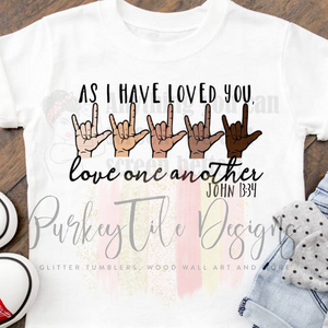 As I Have Loved You, Love One Another Kids Tee