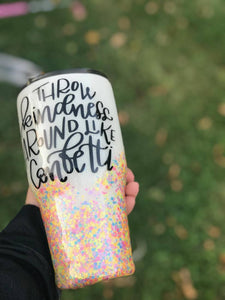 Throw Happiness Around Like Confetti Tumbler