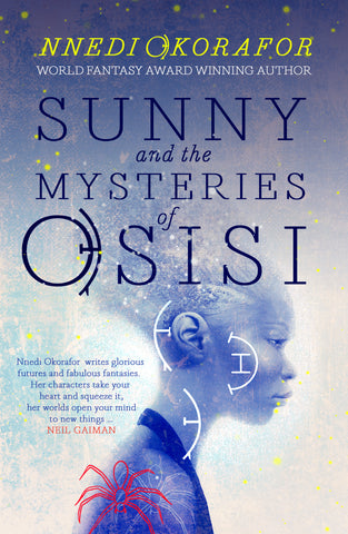 Cover art for 'Sunny and the Mysteries of Osisi' by Nnedi Okorafor