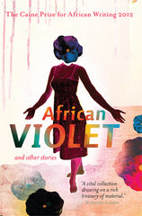 Caine Prize 2012: African Violet
