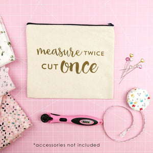 Small Canvas Zippered Bag - Measure Twice