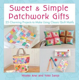 Sweet & Simple Patchwork Gifts Book