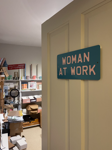 *NEW* Woman At Work sign