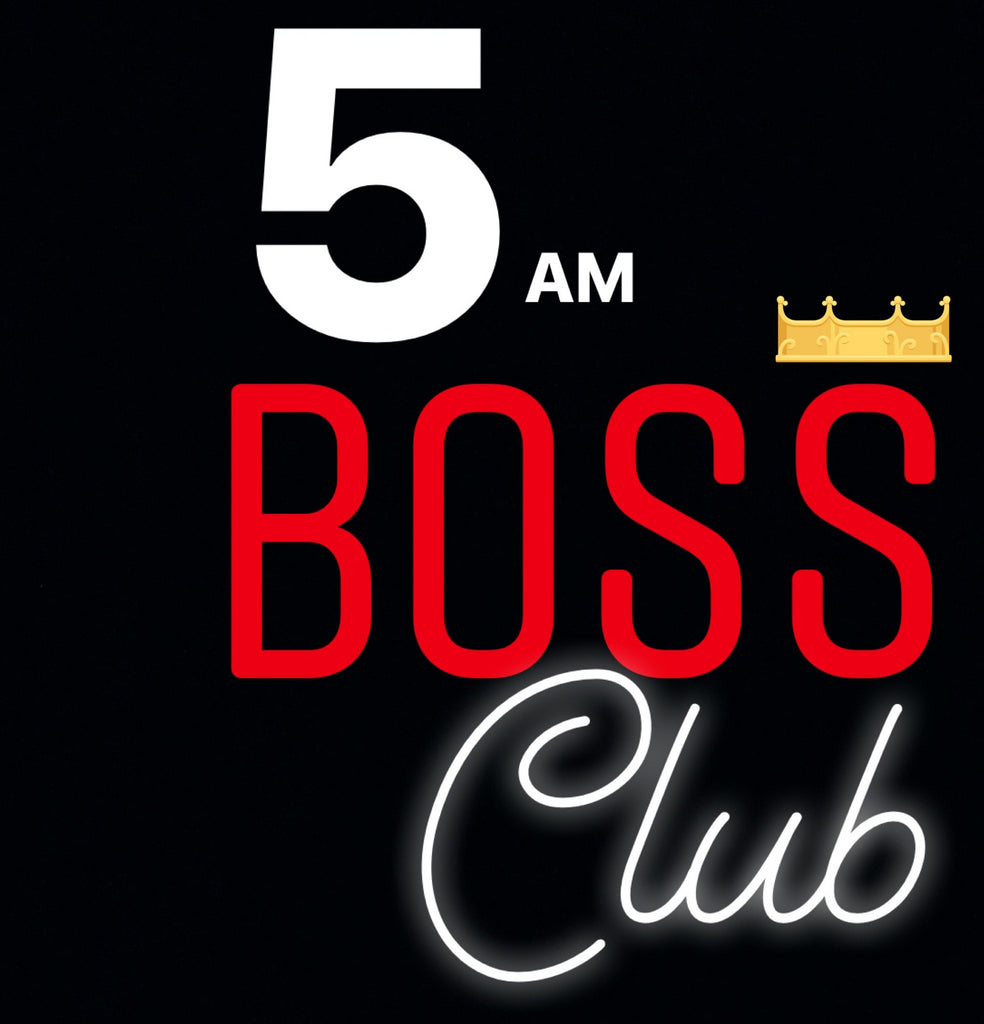 21 Day -  5 AM Boss Club