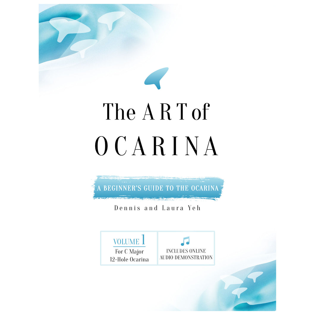 The Art of Ocarina - Volume One - For C Major 12 Hole Ocarina