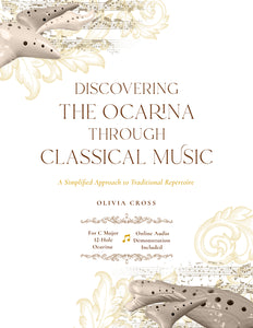 Discovering The Ocarina Through Classical Music - A Simplified Approach To Traditional Repertoire