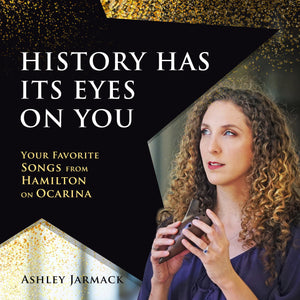 History Has Its Eyes On You (2020): Your Favorite Songs from Hamilton on Ocarina (Digital Album)