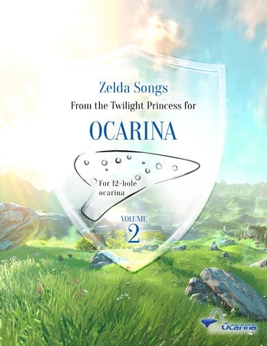 Songs from the Twilight Princess for 12 Hole Ocarinas and Treble Instruments