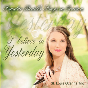 I Believe in Yesterday (2014): Popular Beatles' Songs on Ocarina