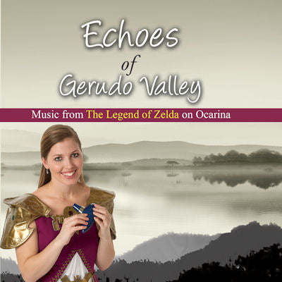 Echoes of Gerudo Valley (2011): Music from The Legend of Zelda