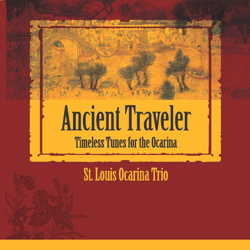 Ancient Traveler: Timeless Tunes for the Ocarina CD and Sheet Music (10% off)