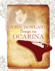 Songs by John Dowland on the Ocarina
