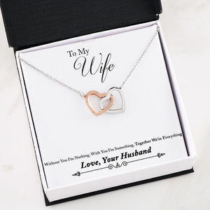"""To My Wife, Without You, I'm Nothing... Love, Your Husband"" Interlocking Hearts Necklace"