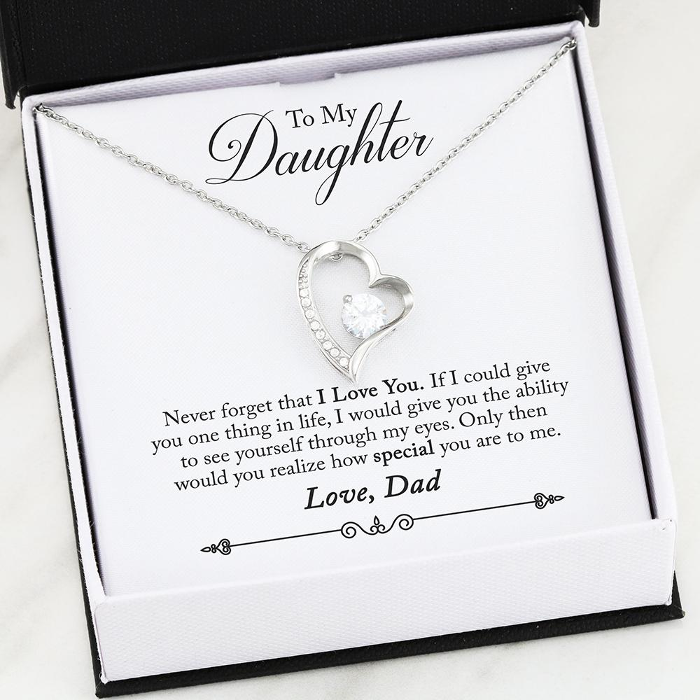 """To My Daughter, Never Forget That I Love You. Love, Dad"" Heart Necklace"