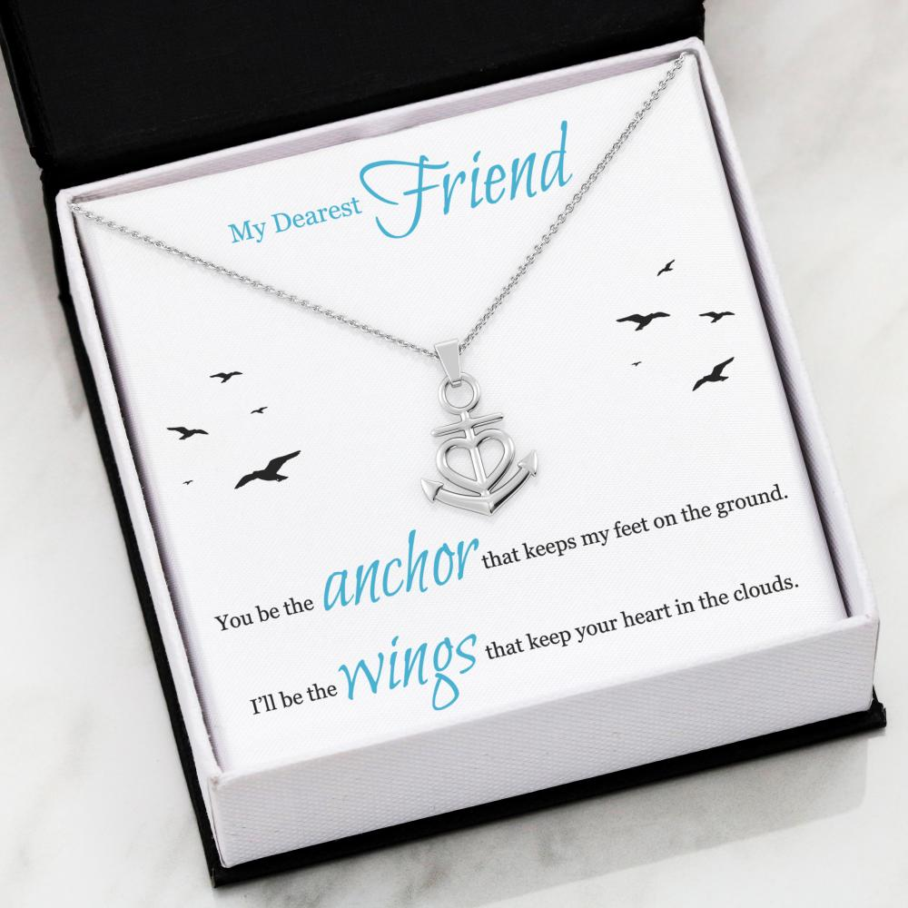 """My Dearest Friend, I'll be the wings that keep your heart in the clouds"" Anchor Necklace"
