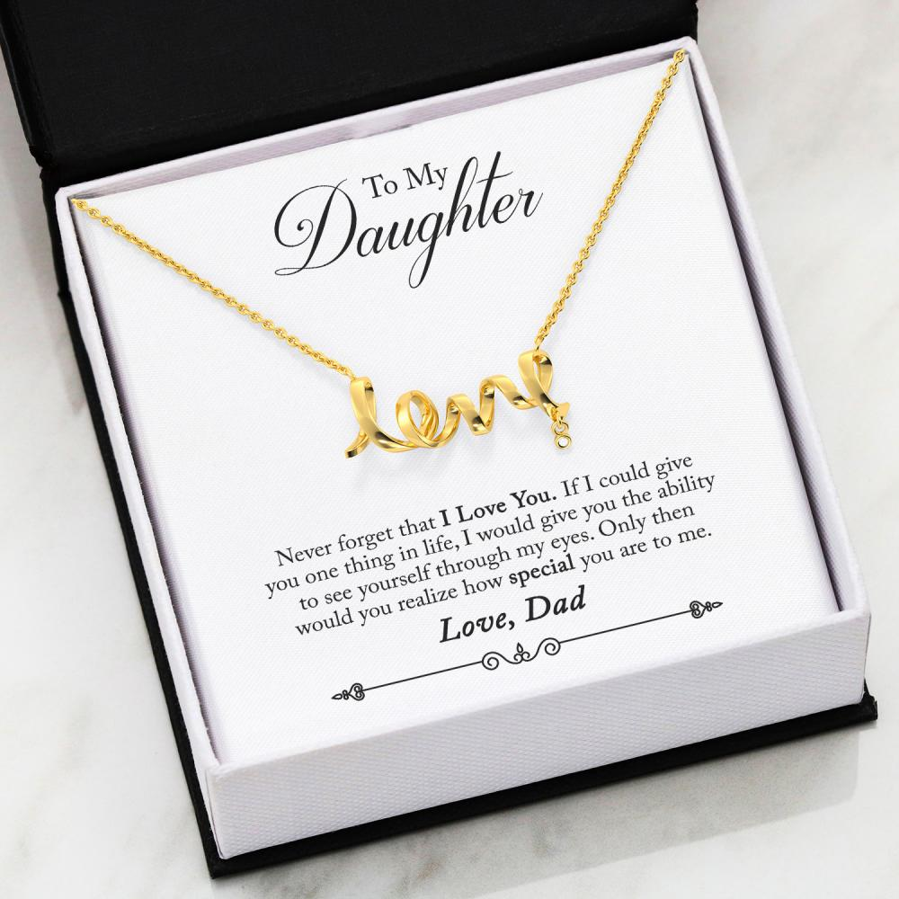 """To My Daughter, Never Forget That I Love You... Love, Dad"" Scripted Love Necklace"