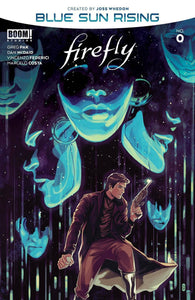 Firefly Blue Sun Rising #0 | Select A & B Covers | Boom! Stuido NM 2020