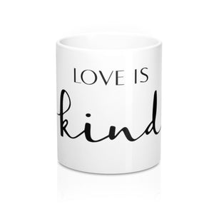 Love is Kind Mug 11oz