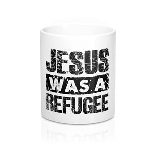 Jesus was a Refugee Mug 11oz