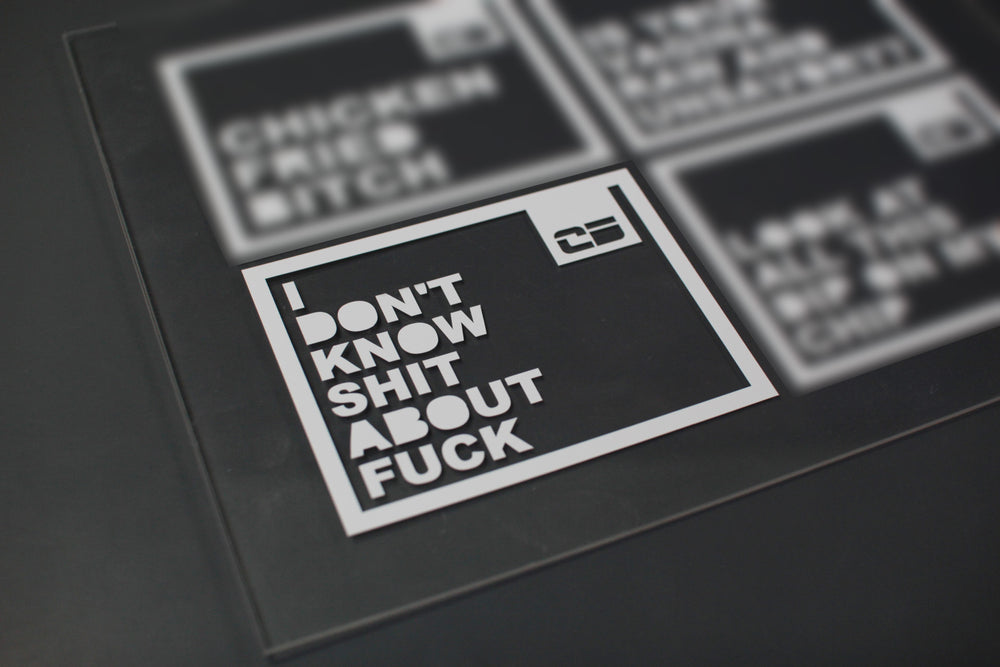 I Don't Know Shit About Fuck - Die Cut