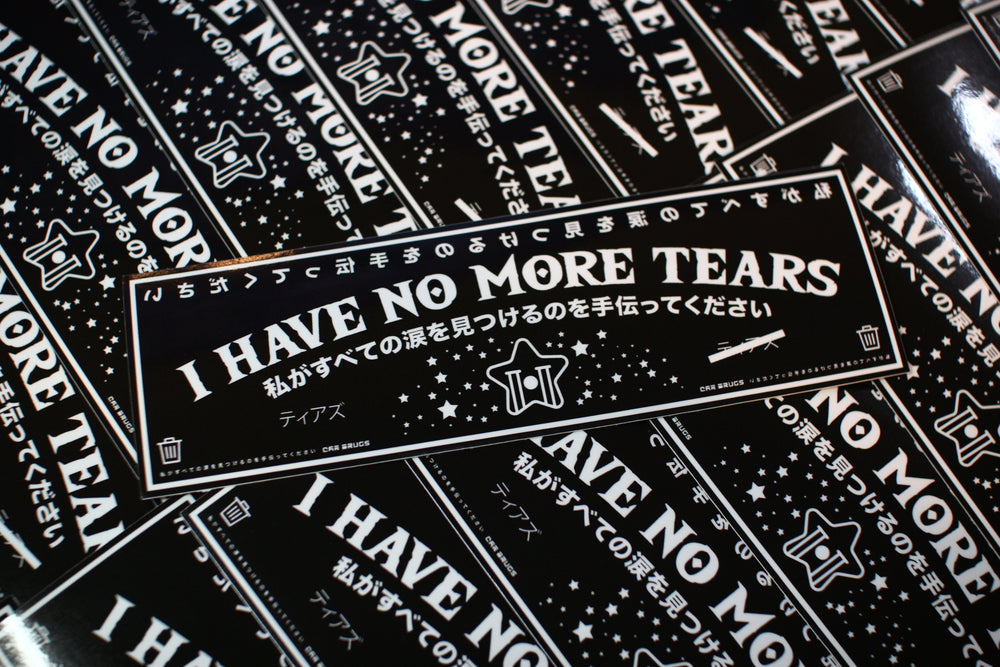 "I Have No More Tears ""Black Edition"""