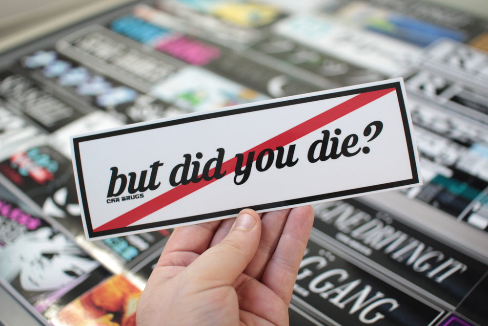 But Did You Die? - OG