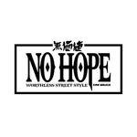 "No Hope 24"" x 11""  Die-Cut Banner"