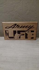 Army Life Laser Engraved Sign