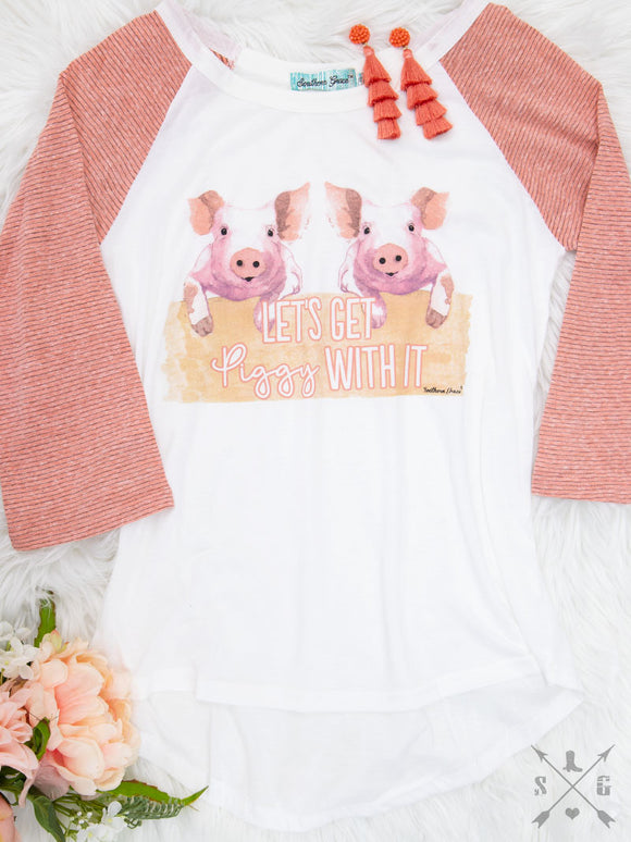 Let's Get Piggy With It Raglan