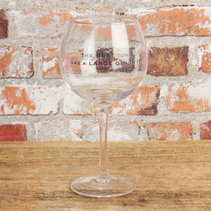 Gin Glass - The Best Tonic Has A Gin In It - Caths Direct