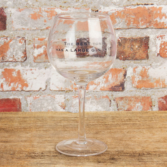 Gin Glass - The Best Tonic Has A Gin In It