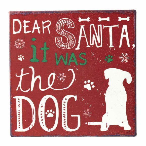 Dear Santa - It Was The Dog Sign
