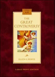 GREAT CONTROVERSY - LARGE PRINT EDITION / HARD COVER - (By Ellen G. White)