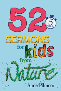 52 Sermons for Kids from Nature
