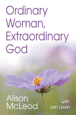Ordinary Woman, Extraordinary God (by Alison McLeod (Author), Jan Levin (Contributor)