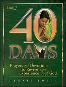 40 Days: Prayer and Devotions to Revive Your Experience with God Book 2 - (By Dennis Smith)