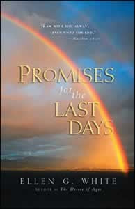 PROMISES for the LAST DAYS - SOFT COVER - (By Ellen G. White)