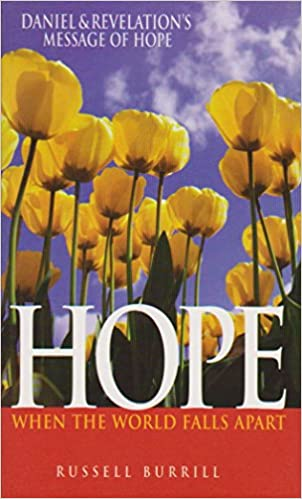 Hope When the World Falls Apart by Russel Burrill