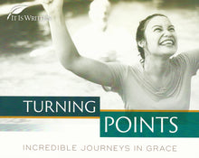 Load image into Gallery viewer, Turning Points:  Incredible Journeys in Grace